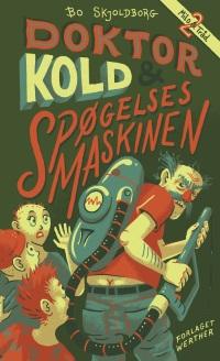 NY megasjov actionbog af Bo Skjoldborg - 'Doktor Kold og spøgelsesmaskinen'