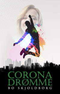 Coronadrømme_Bo Skjoldborg_ungdomsroman_young adults_fra 15 år